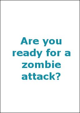 Graydon Ready for Zombie attack?